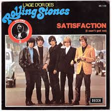 (I can't get no) satisfaction - Rolling Stones