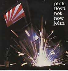 Not now John - Pink Floyd