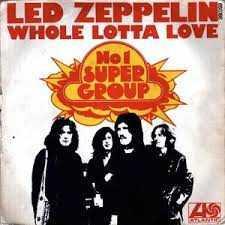 Whola lotta love - Led Zeppelin