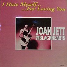 I hate myself for loving you – Joan Jett