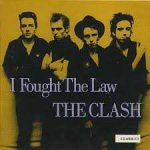 I fought the law – The Clash