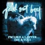 I'm like a lawyer with the way I'm always trying to get you off (me & you) – Fall Out Boy