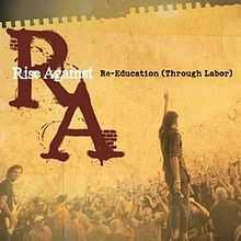Rise a Against-Re-Education (Through Labor)