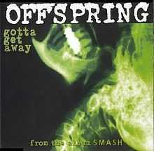 Gotta get away – The Offspring