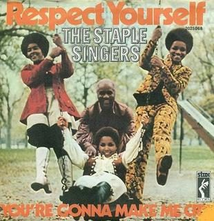 Respect yourself - The Staple Singers
