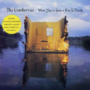 When you're gone – The Cranberries