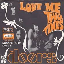 Love me two times – The Doors