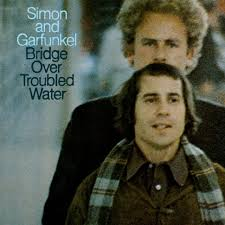Bridge over troubled water – Simon and Garfunkel