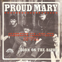 Proud Mary – Creedence Clearwater Revival