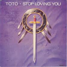 Stop loving you – Toto