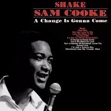 A change is gonna come – Sam Cooke