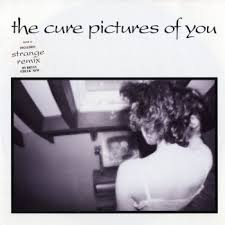 Pictures of you – The Cure