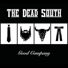 The Dead South, Good Company