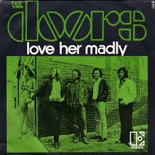 Love her madly – The Doors