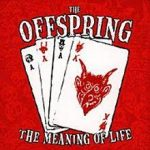 The meaning of life – The Offspring