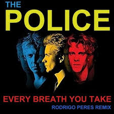 Every breath you take – The Police