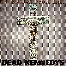 Dead Kennedys - In God We Trust Inc
