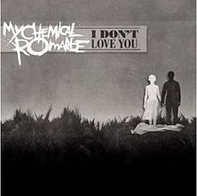 I don't love you – My Chemical Romance