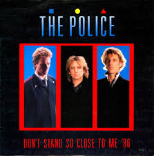 Don't stand so close to me – The Police