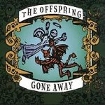 Gone away – The Offspring