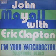 I'm your witch doctor – John Mayall & the Bluesbreakers