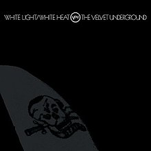 White Light/White Heat – The Velvet Underground