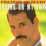 Living on my own – Freddie Mercury