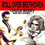 Roll over Beethoven – Chuck Berry
