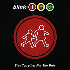 Stay together for the kids – Blink-182