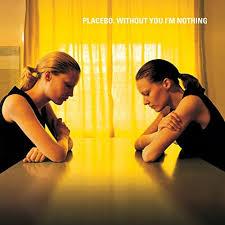 Without you I'm nothing – Placebo