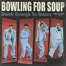 Drunk Enough to Dance – Bowling For Soup cover