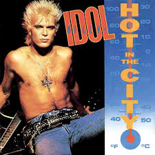 Hot in the city – Billy Idol