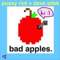 Bad apples – Pussy Riot