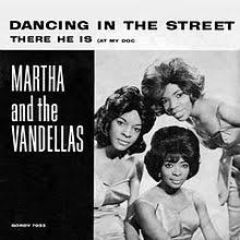 Dancing in the street – Martha & The Vandellas