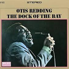 (Sittin' on) the dock of the bay – Otis Redding