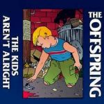 The kids aren't alright – The Offspring