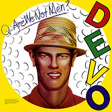 Q. Are We Not Men? A: We Are Devo!