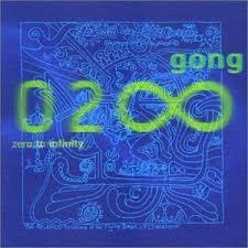 Gong - Zero to Infinity
