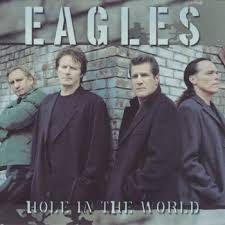 Hole in the world – Eagles