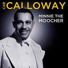 Minnie the moocher – Cab Calloway