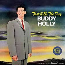 That'll be the day – Buddy Holly