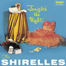 Tonight's the night – The Shirelles