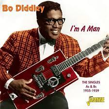 I'm a man – Bo Diddley