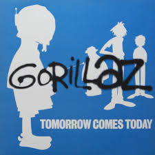 Tomorrow comes today – Gorillaz