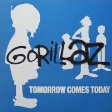 Tomorrow comes today – Gorillaz