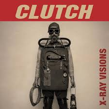 X-Ray visions – Clutch