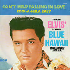 Can't help falling in love – Elvis Presley