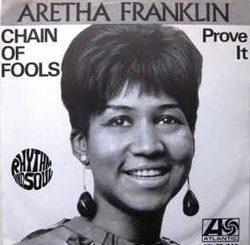 Chains of fools – Aretha Franklin