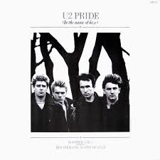 Pride (In the name of love) – U2