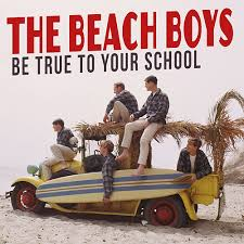 Be true to your school – The Beach Boys